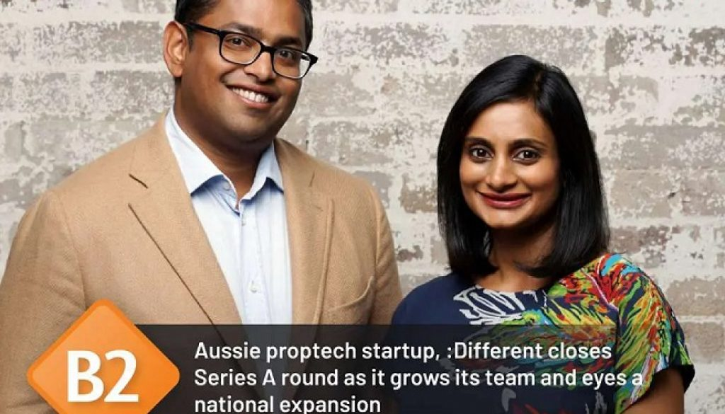 Aussie proptech startup, Different closes Series A round as it grows its team and eyes a national expansion