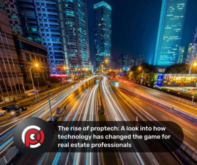 The rise of proptech: A look into how technology has changed the game for real estate professionals